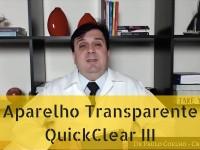 Aparelho Transparente QuickClear 3
