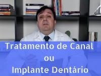 Tratamento de Canal ou Implante Dentário